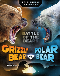 Grizzly Bear vs. Polar Bear