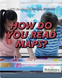 How Do You Read Maps?