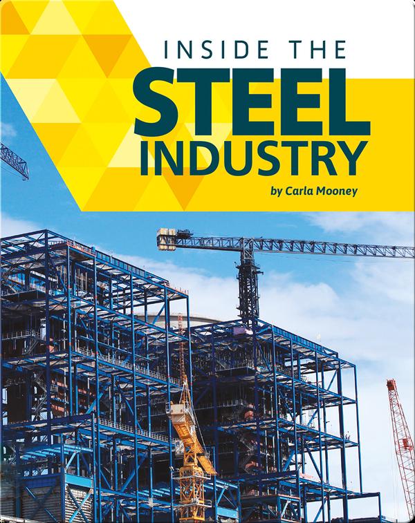 Inside the Steel Industry