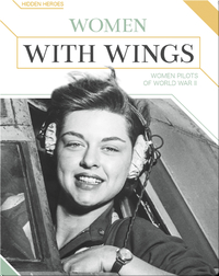 Women with Wings: Women Pilots of World War II