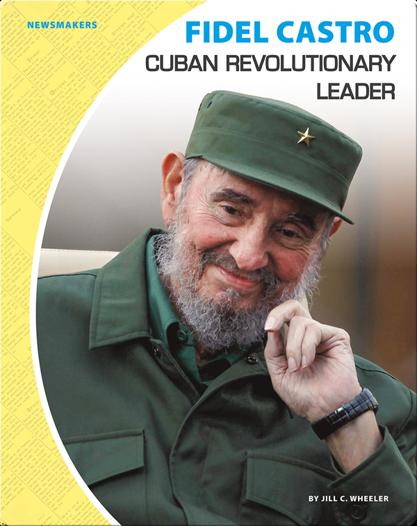 Fidel Castro: Cuban Revolutionary Leader