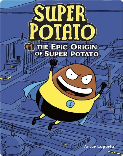 The Epic Origin of Super Potato: Book 1