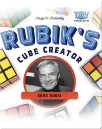 Rubik's Cube Creator: Erno Rubik