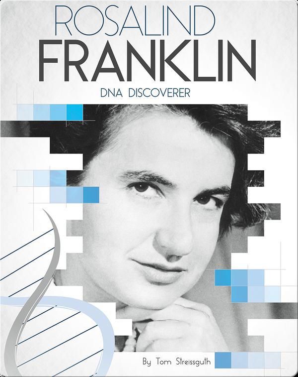 Rosalind Franklin: DNA Discoverer