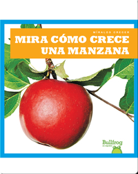 Mira cómo crece una manzana (Watch an Apple Grow)