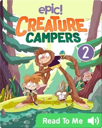 Creature Campers: The Secret of Shadow Lake, Part 2 of 3