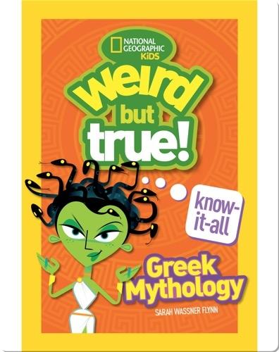 Weird But True Know-It-All: Greek Mythology