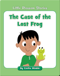The Case of the Lost Frog