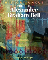 The Real Alexander Graham Bell