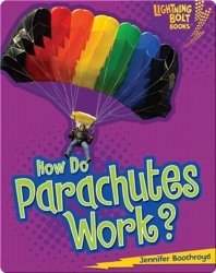 How Do Parachutes Work?