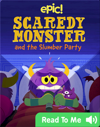 Scaredy Monster and the Slumber Party