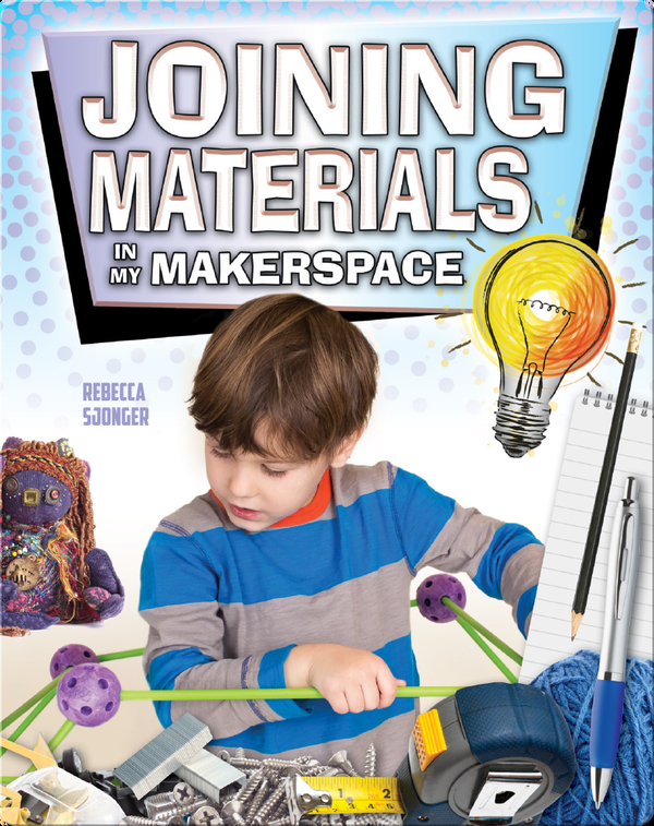 Joining Materials in My Makerspace