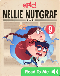 Nellie Nutgraf Book 9: The Big Scoop
