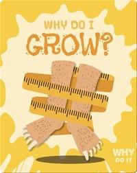 Why Do I Grow?