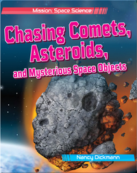 Chasing Comets, Asteroids, and Mysterious Space Objects