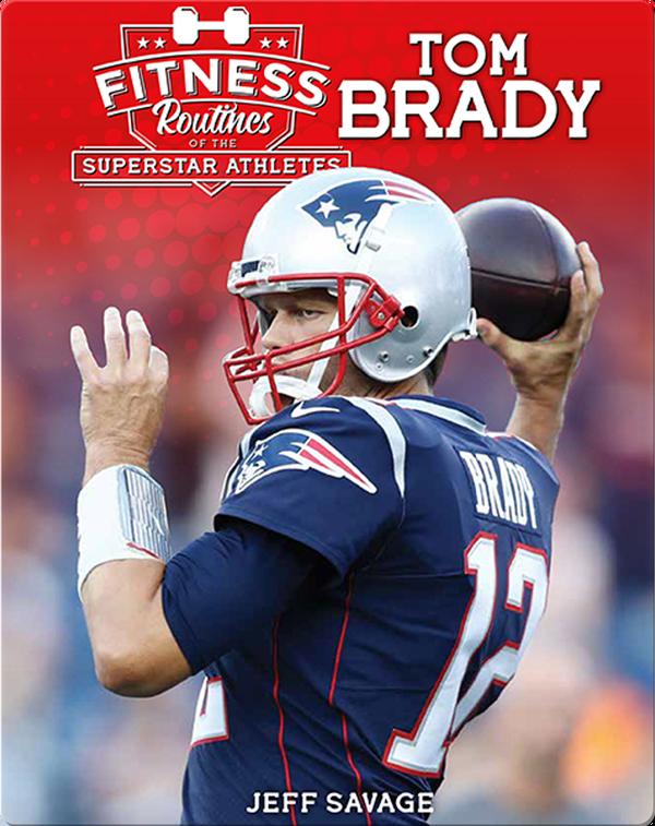 Fitness Routines of Tom Brady