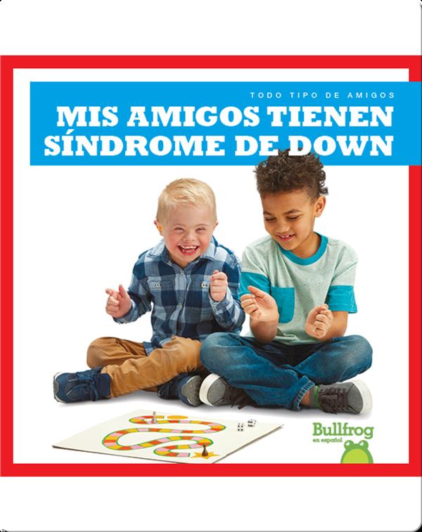 Mis amigos tienen síndrome de Down
