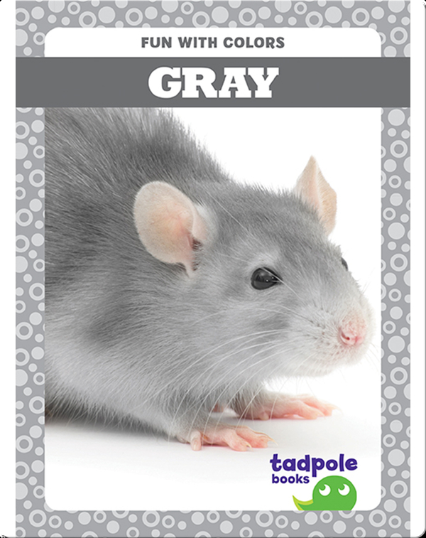 Fun with Colors: Gray
