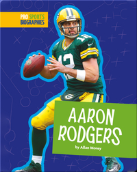 Pro Sports Biographies: Aaron Rodgers