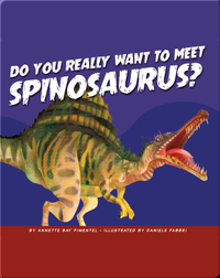 Do You Really Want to Meet Spinosaurus