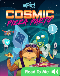 Cosmic Pizza Party Book 1: Nothing to Cheese At