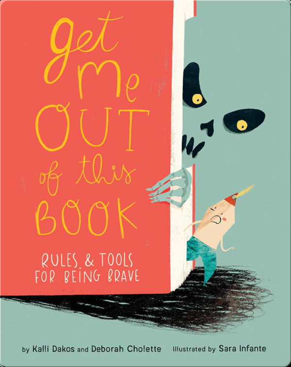 Get Me Out of This Book: Rules & Tools for Being Brave