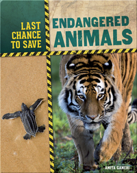 Last Chance to Save: Endangered Animals