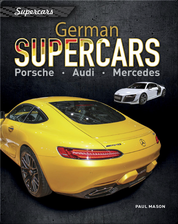 German Supercars: Porsche, Audi, Mercedes