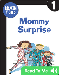 Brain Food: Mommy Surprise