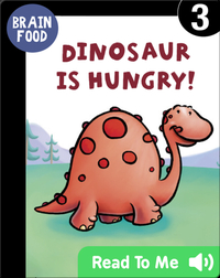 Dinosaur is Hungry