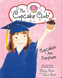 The Cupcake Club 12: Cupcakes Are Forever