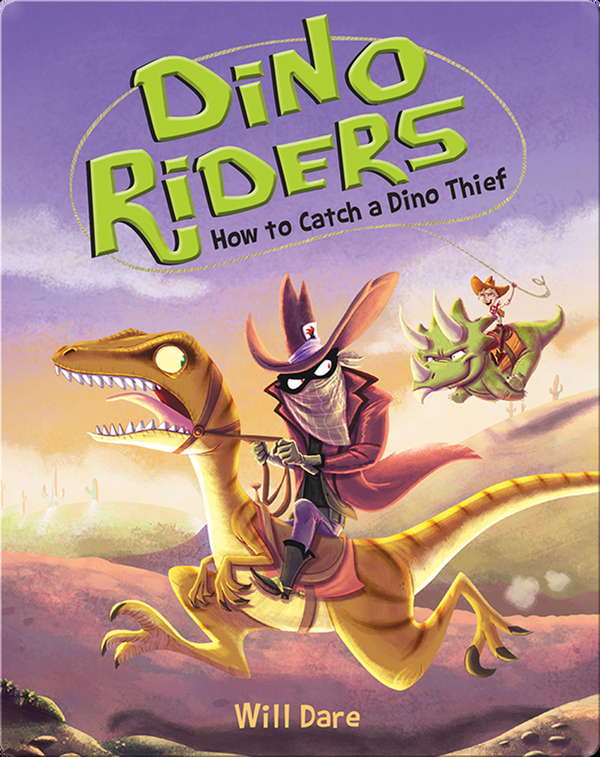 Dino Riders Book 4: How to Catch a Dino Thief