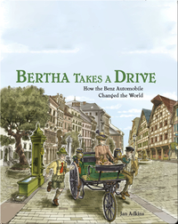 Bertha Takes a Drive: How the Benz Automobile Changed the World