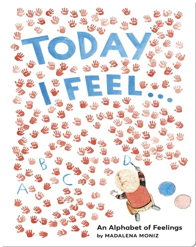 Today I Feel: An Alphabet of Feelings