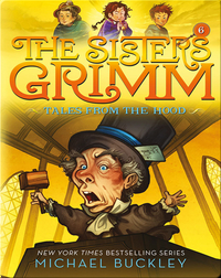 The Sisters Grimm Book 6: Tales from the Hood