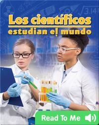 Los científicos estudian el mundo