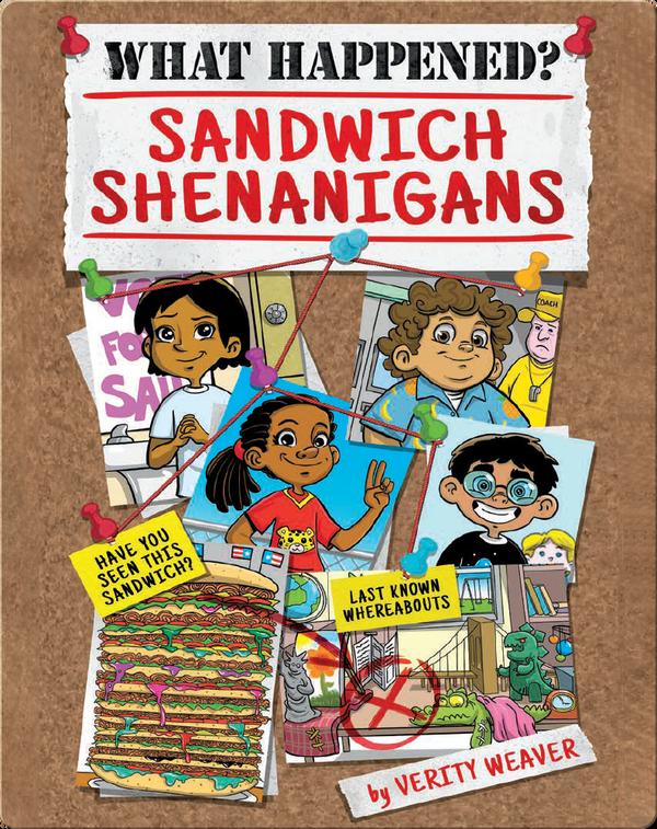 What Happened? Sandwich Shenanigans