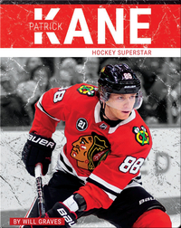 Patrick Kane: Hockey Superstar