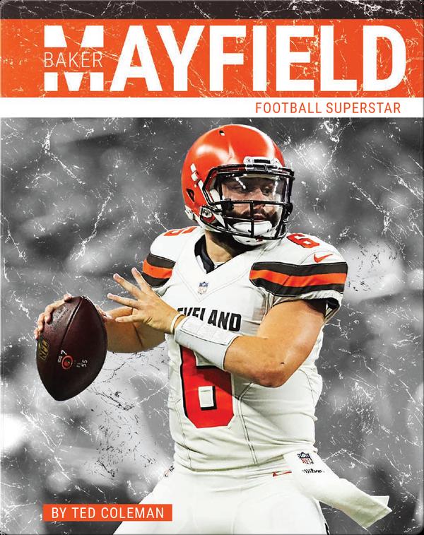 Baker Mayfield: Football Superstar