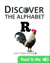 Discover The Alphabet: R