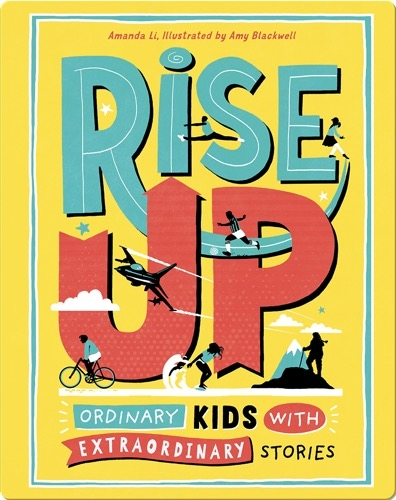 Rise Up: Ordinary Kids with Extraordinary Stories