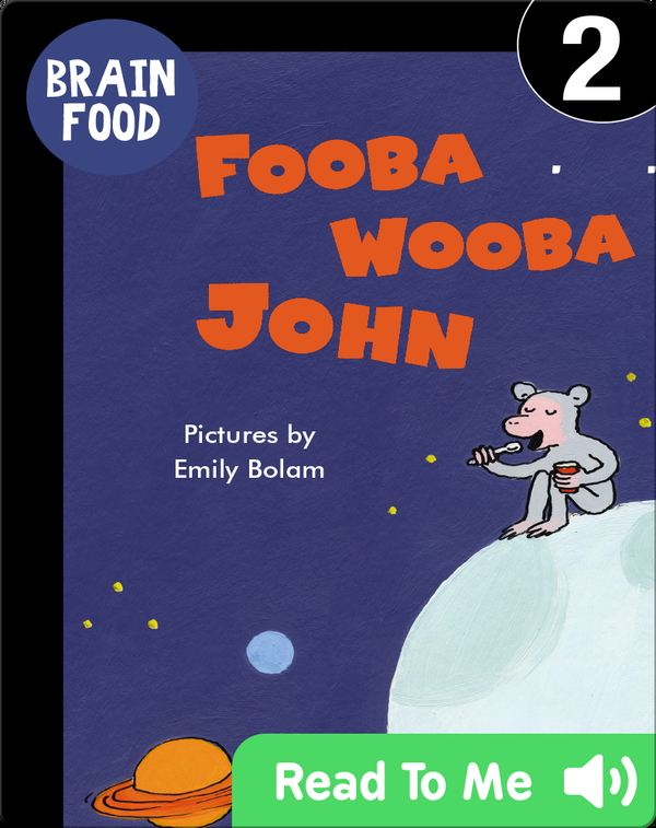 Brain Food: Fooba Wooba John