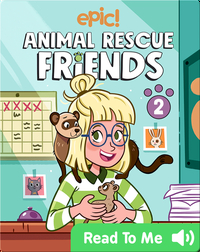 Animal Rescue Friends Book 2: Bell And Kiki