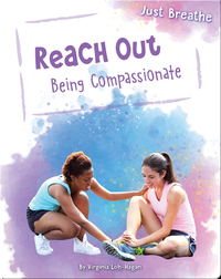 Reach Out: Being Compassionate