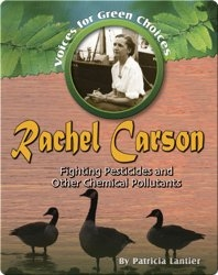 Rachel Carson: Fighting Pesticides and other Chemical Pollutants
