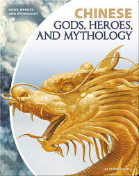 Chinese Gods, Heroes, and Mythology