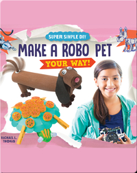 Make a Robo Pet Your Way!