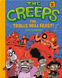 The Creeps Book 2: The Trolls Will Feast!