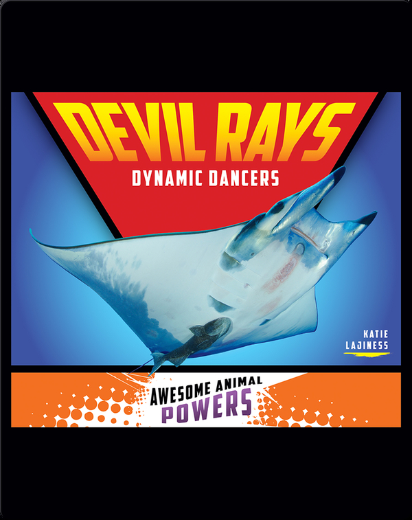 Devil Rays: Dynamic Dancers