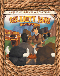 Calamity Jane: Frontierswoman
